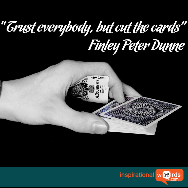 Inspirational Wallpaper Quote by Finley Peter Dunne